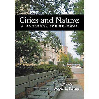 Città e natura - un manuale per il rinnovo di Roger L. Kemp - 97807864