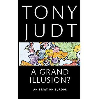 En Grand Illusion?: et Essay om Europa