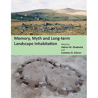 Minne, myt och långsiktiga landskap Inhabitation (keltiska studier publikationer 17)