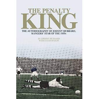 Le roi de la peine: l'autobiographie de Johnny Hubbard, Rangers' Star des années 1950