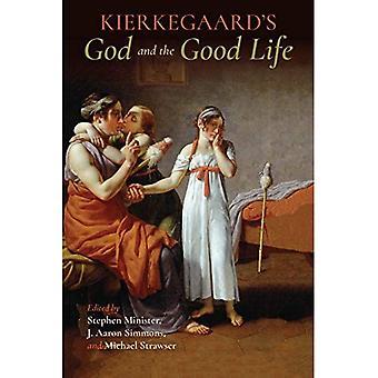Kierkegaard de Dieu et la belle vie (série Indiana dans la philosophie de la Religion)