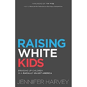 Att höja vita barn: Barnuppfostran i ett rasistiskt orättvisa Amerika