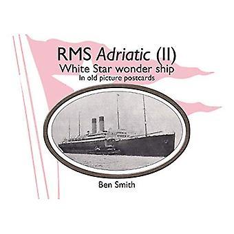 RMS Adriatiska (II): White Star Line undra skepp i gamla vykort