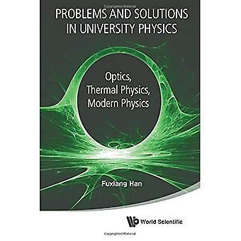Problèmes et Solutions en physique de l'université: optique, physique thermique, physique moderne