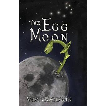 The Egg Moon by Goodwin & Von