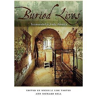 Begravet liv fængslet i tidlige Amerika af Bell & Richard