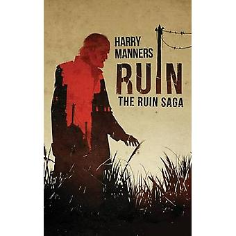 Ruin by Manners & Harry