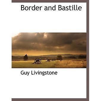 Frontière et Bastille par Livingstone & Guy