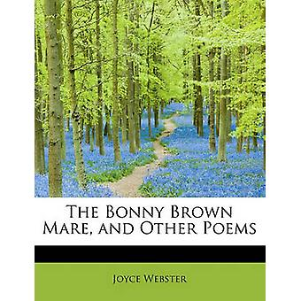 The Bonny Brown Mare and Other Poems by Webster & Joyce