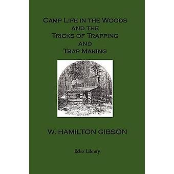 Kamp leven in het bos en de trucs van overlapping en val maken. Geïllustreerde uitgave door Gibson & William Hamilton