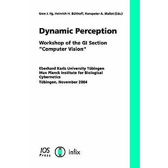 Dynamic Perception by Ilg & Uwe J.