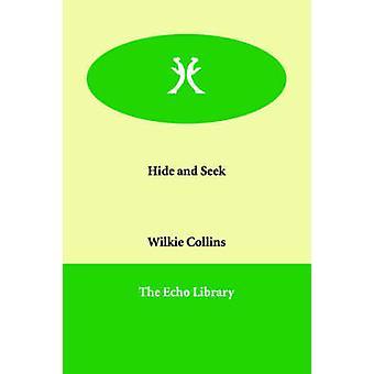 Hide and Seek von & Wilkie Collins