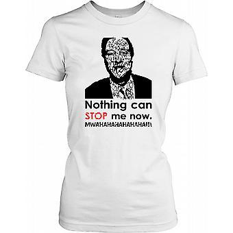 Nada pode Me parar agora - Mwahahaha - piada política feminina T-Shirt