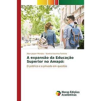 Un expanso da Educao Superior no Amap por Mendes Allan Jasper