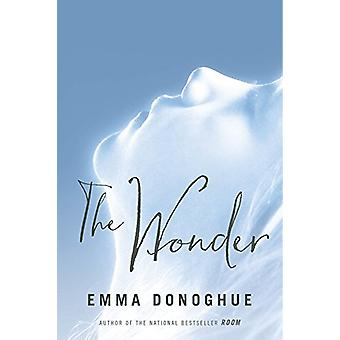 The Wonder by Emma Donoghue - 9780316393867 Book