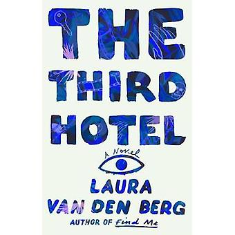 The Third Hotel by The Third Hotel - 9780374168353 Book