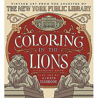 Coloring in the Lions - A Coloring Book by Alexis Seabrook - 978125012