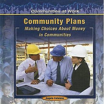 Community Plans - - Making Choices about Money in Communities by Angela