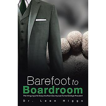Barefoot to Boardroom - The Intriguing Life Story of a Poor Country La