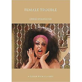 Female Trouble by Chris Holmlund - 9781551526836 Book