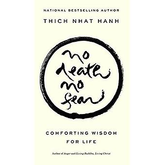 No Death - No Fear - Comforting Wisdom for Life by Nhat Hanh - Thich -