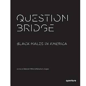 Question Bridge - Black Males in America by Deborah Willis - Natasha L
