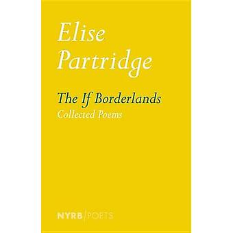 The If Borderlands by Elise Partridge - 9781681370361 Book