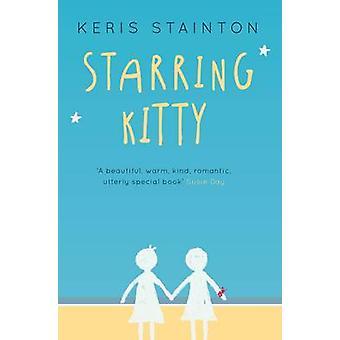 Starring Kitty (A Reel Friends Story) by Keris Stainton - 97818464718