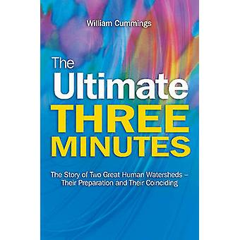 The Ultimate Three Minutes - The Story of Two Great Human Watersheds -