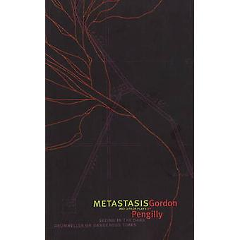 Metastasis and Other Plays by Gordon Pengilly - 9781897126400 Book