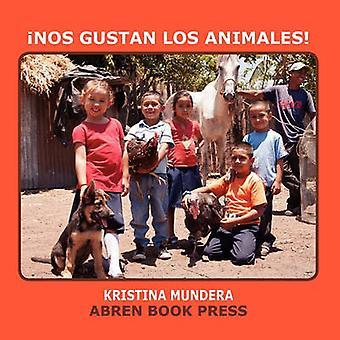 Nos Gustan Los Animales by Kristina Mundera - 9781937314194 Book