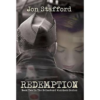 Redemption - Book Two in the Reluctant Warrior Series by Jon Stafford