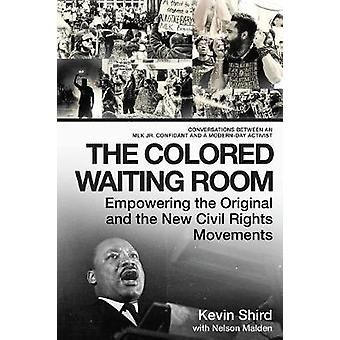 The Colored Waiting Room - Empowering the Original and the New Civil R