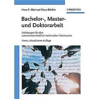 Bachelor- - Master- Und Doktorarbeit - Anleitungen Fur Den Naturwissen