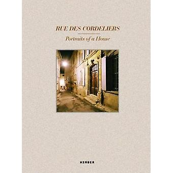 Rue des Cordeliers - Portraits of a House by Christoph Benjamin Schulz