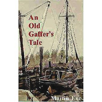 An Old Gaffer's Tale by Martin Eve - 9780850364248 Book
