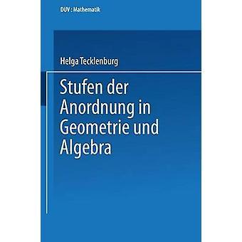 Stufen der Anordnung in Geometrie und Algebra de Tecklenburg et Helga