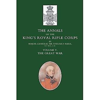Annals of the King's Royal Rifle Corps: v. 5: The Great War