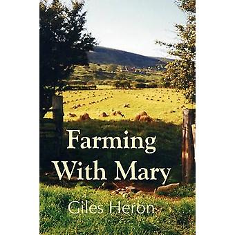 Farming With Mary by Heron & Giles