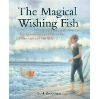 Magical Wishing Fish by Jacob and Wilhelm Grimm