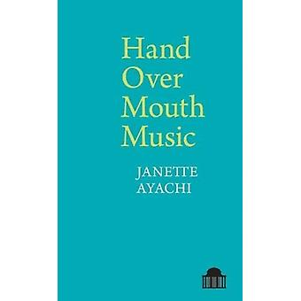 Hand Over Mouth Music by Janette Ayachi