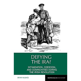 Defying the IRA by Brian Hughes