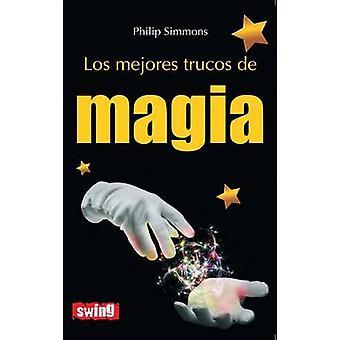 Los Mejores Trucos de Magia by Philip Simmons - 9788496746626 Book