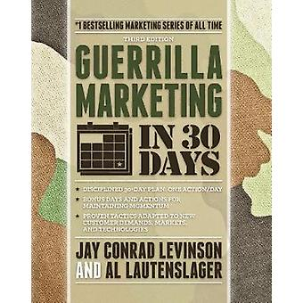 Guerrilla Marketing in 30 Days by Lautenslager & Al