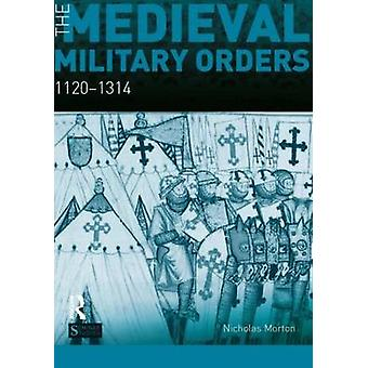 The Medieval Military Orders  11201314 by Nicholas Morton