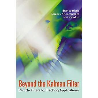 Beyond the Kalman Filter by Ristic & BrankoArulampalam & SanjeevGordon & Neil