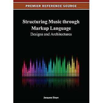 Structuring Music Through Markup Language Designs and Architectures by Steyn & Jacques
