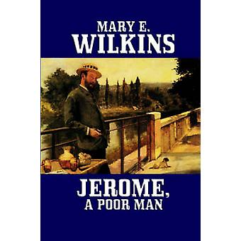 Jerome a Poor Man by Wilkins & Mary E.
