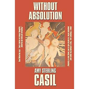 Without Absolution by Casil & Amy Sterling