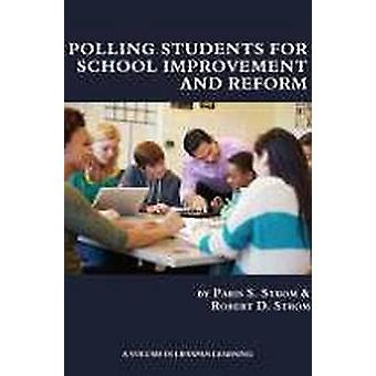 Polling Students for School Improvement and Reform by Strom & Paris S.